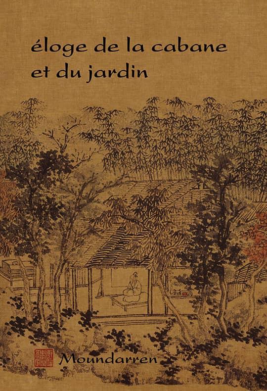 Éloge de la cabane et du jardin